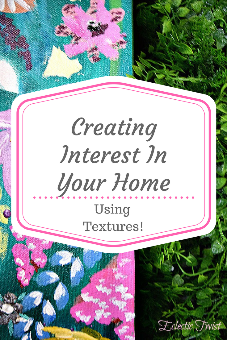 creating interest in your home using textures, home decor, interior design, textures in the home, how to bring personality to your home