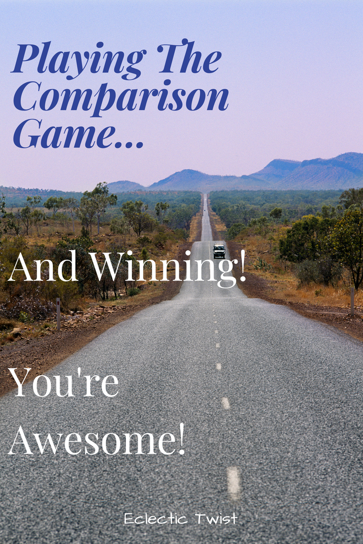 playing the comparison game, confidence, self confidence, you are awesome, believe in yourself, celebrate you
