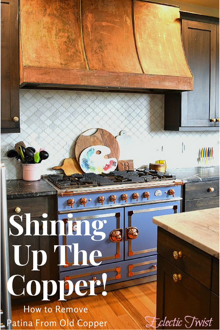 shining up the copper, how to remove patina from old copper, copper range hood, reclaimed copper, home decor, interior design, kitchen inspiration, kitchen design, copper hood